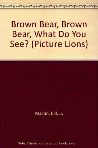 Brown Bear, Brown Bear, What Do You See? (Picture Lions) PDF