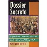 img - for Dossier Secreto: Argentina's Desaparecidos and the Myth of the