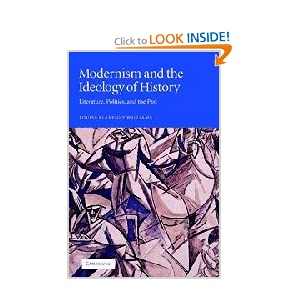 Modernism and the Ideology of History: Literature, Politics, and the Past Louise Blakeney Williams