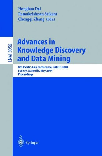 Advances In Knowledge Discovery And Data Mining: 8Th Pacific-Asia Conference, Pakdd 2004, Sydney, Australia, May 26-28, 2004, Proceedings (Lecture ... / Lecture Notes In Artificial Intelligence)