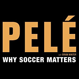 Why Soccer Matters Audiobook