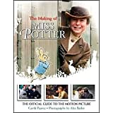 The Making of Miss Potter: The Official Guide to the Motion Picture ~ Garth Pearce