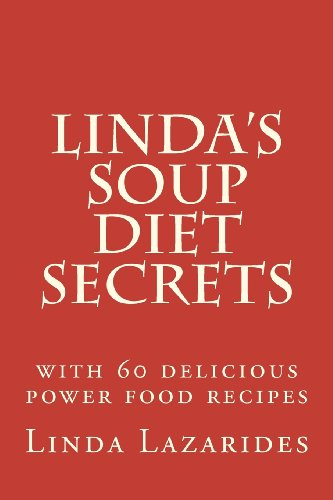Linda'S Soup Diet Secrets: Reach Your Target Weight Faster