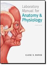 Laboratory Manual for Anatomy & Physiology by Marieb