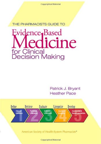 The Pharmacist's Guide to Evidence-Based Medicine for...