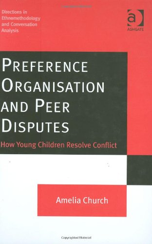 Preference Organisation and Peer Disputes (Directions in Ethnomethodology and Conversation Analysis)