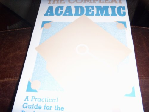 The Compleat Academic: A Practical Guide for the Beginning Social Scientist