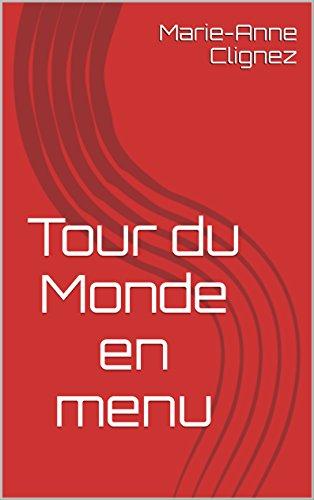 Tour du Monde en menu (French Edition)