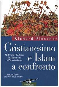 cristianesimo-e-islam-a-confronto-mille-anni-di-storia-fra-maometto-e-leta-moderna-collana-storica