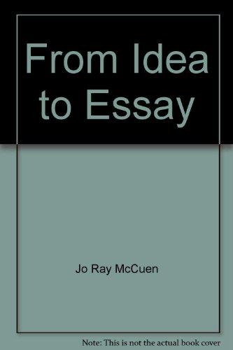 From idea to essay: A rhetoric, reader, and handbook