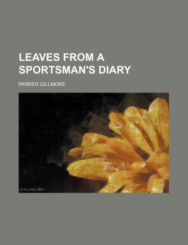 Leaves From a Sportsman's Diary