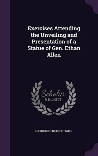 exercises-attending-the-unveiling-and-presentation-of-a-statue-of-gen-ethan-allen