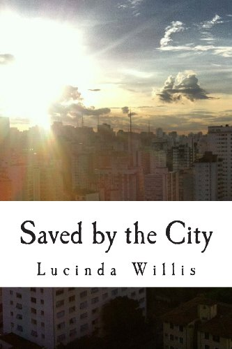 Saved by the City: Lucinda Willis: 9781494334956: Amazon.com: Books
