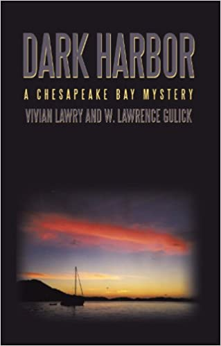 Dark Harbor -- A Chesapeake Bay Mystery by Vivian Lawry and W. Lawrence Gulick
