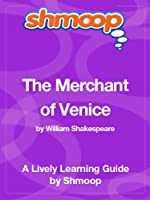 The Merchant of Venice: Shmoop Study Guide