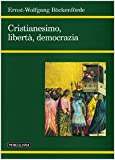 img - for Cristianesimo, libert , democrazia book / textbook / text book
