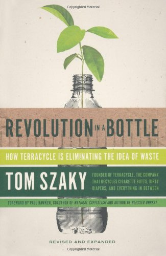 Revolution in a Bottle: How Terracycle Is Eliminating the Idea of Waste