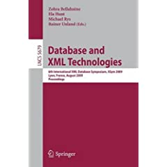 Database and XML Technologies: 6th International XML Database Symposium, XSym 2009, Lyon, France, August 24, 2009