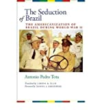 img - for By Antonio Pedro Tota The Seduction of Brazil: The Americanization of Brazil during World War II (LLILAS Translations from [Paperback] book / textbook / text book