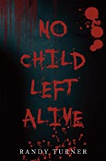 No Child Left Alive