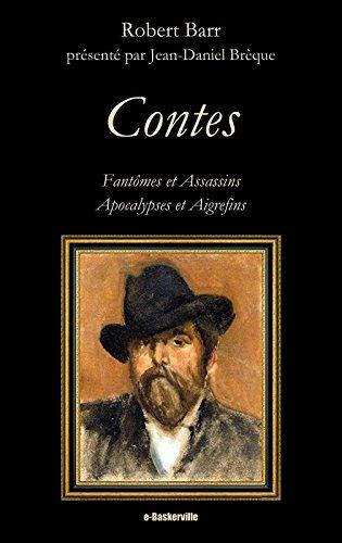 Contes: Fantômes et Assassins, Apocalypses et Aigrefins