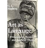 img - for Art as Language: Wittgenstein, Meaning, and Aesthetic Theory (Paperback) - Common book / textbook / text book