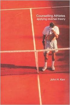 amazoncom counselling athletes applying reversal theory  john kerr books
