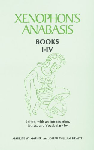 Xenophon's Anabasis: Books I - IV (Greek and English...