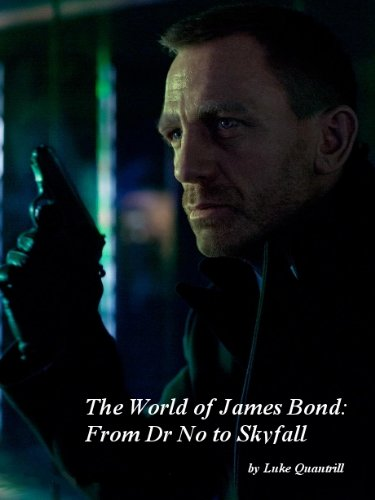 The World of James Bond: From Dr No to Skyfall