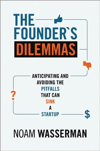 The Founder's Dilemmas: Anticipating and Avoiding