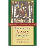 img - for Praying as Jesus Taught Us: Meditations on the Our Father (Paperback) - Common book / textbook / text book