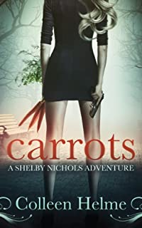 (FREE on 9/9) Carrots: A Shelby Nichols Adventure by Colleen Helme - http://eBooksHabit.com
