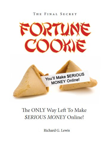 Fortune Cookie: The Final Secret (The Only Way Left To Make $Erious Money Online!) (Competitive Advantage)