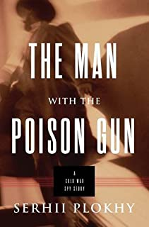 Book Cover: The Man with the Poison Gun: A Cold War Spy Story