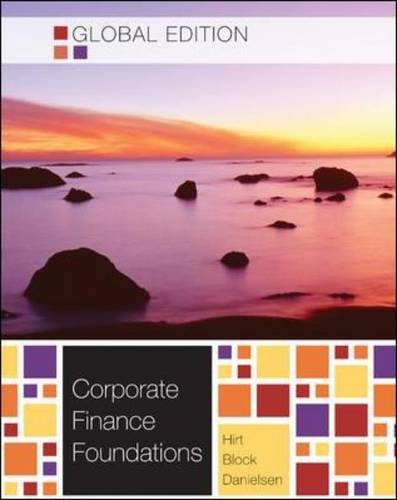 Corporate Finance Foundations Geoffrey A. Hirt Stanley B. Block Bartley R. Dan