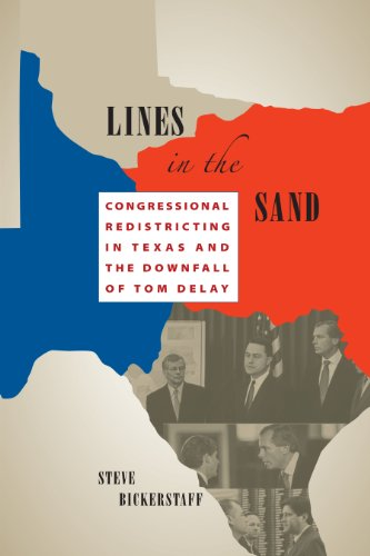 Lines in the Sand: Congressional Redistricting in Texas and the Downfall of Tom DeLay PDF