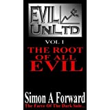 Evil UnLtd: The Root Of All Evilby Simon Forward