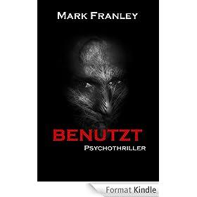 BENUTZT: Psychothriller (German Edition)