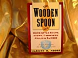 img - for The Wooden Spoon Book of Home-Style Soups, Stews, Chowders, Chilis and Gumbos: Favorite Recipes from the Wooden Spoon Kitchen book / textbook / text book