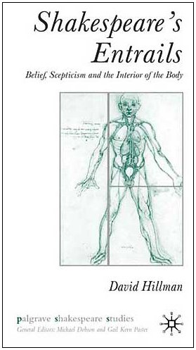 Shakespeare's Entrails: Belief, Scepticism and the Interior of the Body (Palgrave Shakespeare Studies)