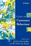 img - for Cases in Consumer Behaviour (Paperback)--by Antonides [1999 Edition] book / textbook / text book