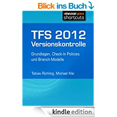 TFS 2012 Versionskontrolle - Grundlagen, Check-In Policies und Branch-Modelle