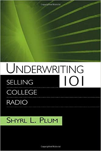 Underwriting 101: Selling College Radio (Routledge Communication Series) written by Shyrl L. Plum