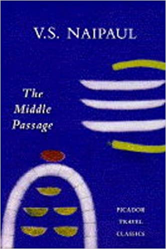 Middle Passage Impressions of Five Socie (Picador Travel Classics)