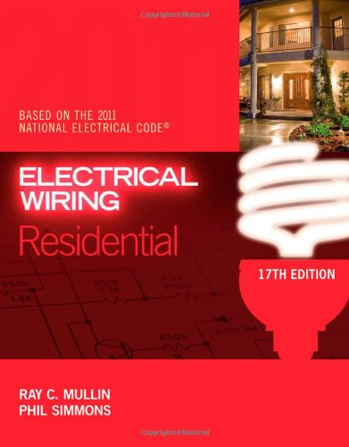 Electrical Wiring Residential - 17th Edition Updated to the 2011 National Electrical Code - Cengage Learning - 1435498267 - ISBN:1435498267