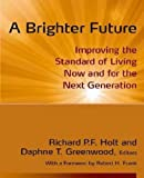 img - for A Brighter Future: Improving the Standard of Living Now and for the Next Generation book / textbook / text book