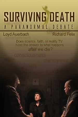 Surviving Death: A Paranormal Debate