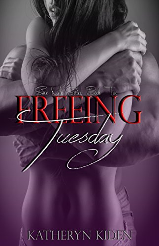 Freeing Tuesday (Save Me Series Book 2) PDF