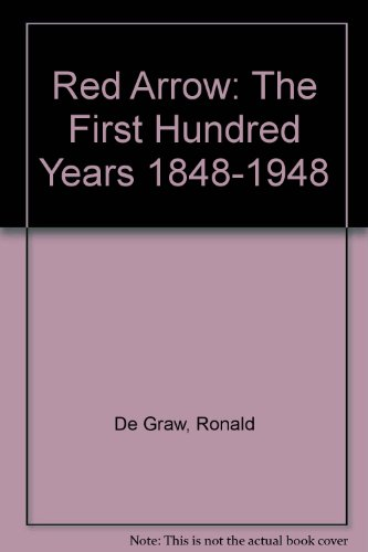 Red Arrow: The first hundred years, 1848-1948 (Interurbans special)