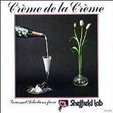 Creme de La Creme: Gourmet Selections from Sheffield Labs